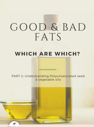 Dietary fat part 2: Polyunsaturated fatty acids