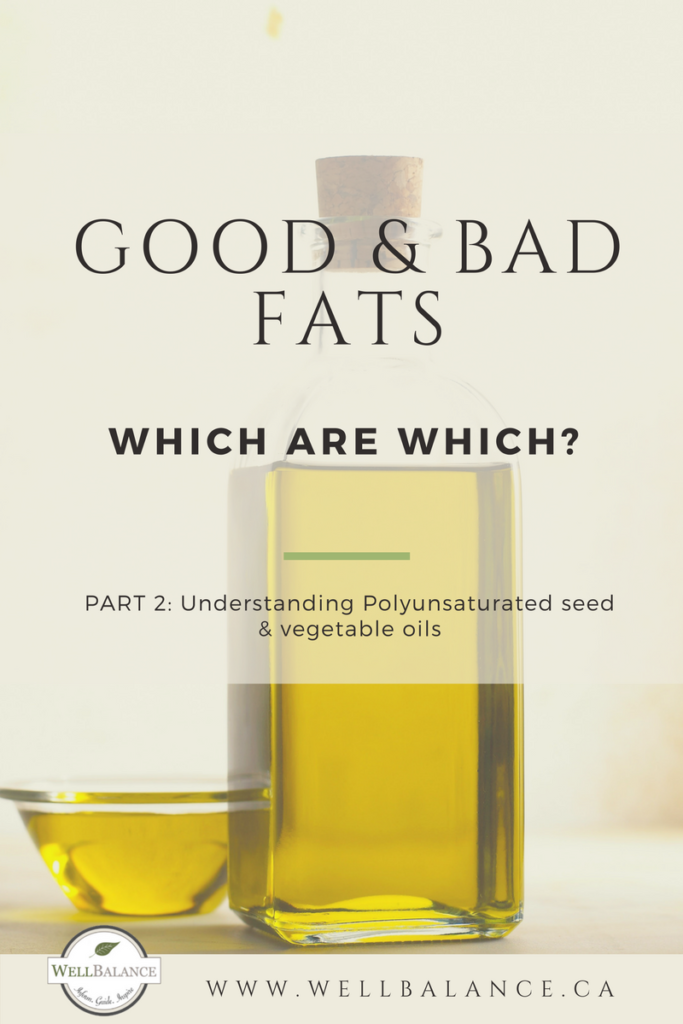 Dietary fats: which are good and which are bad? Part 2 - understanding polyunsaturated seed and vegetable oils