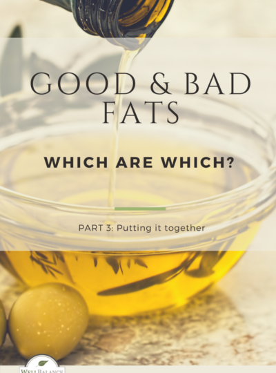 Dietary fat part 3: Putting it together