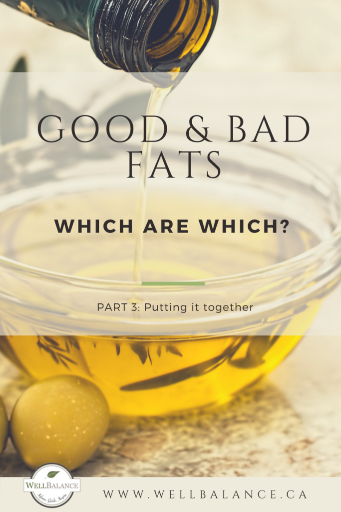 Dietary fats part 3: Monounsaturated fats & putting it all together