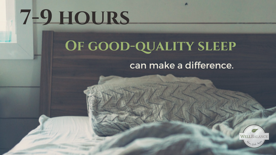 7-9 Hours of good quality sleep can make a difference