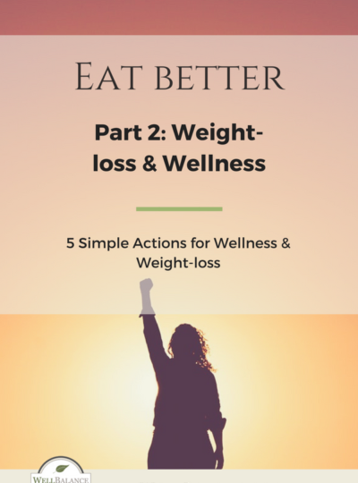 5 Simple Actions for Wellness & Weight-Loss