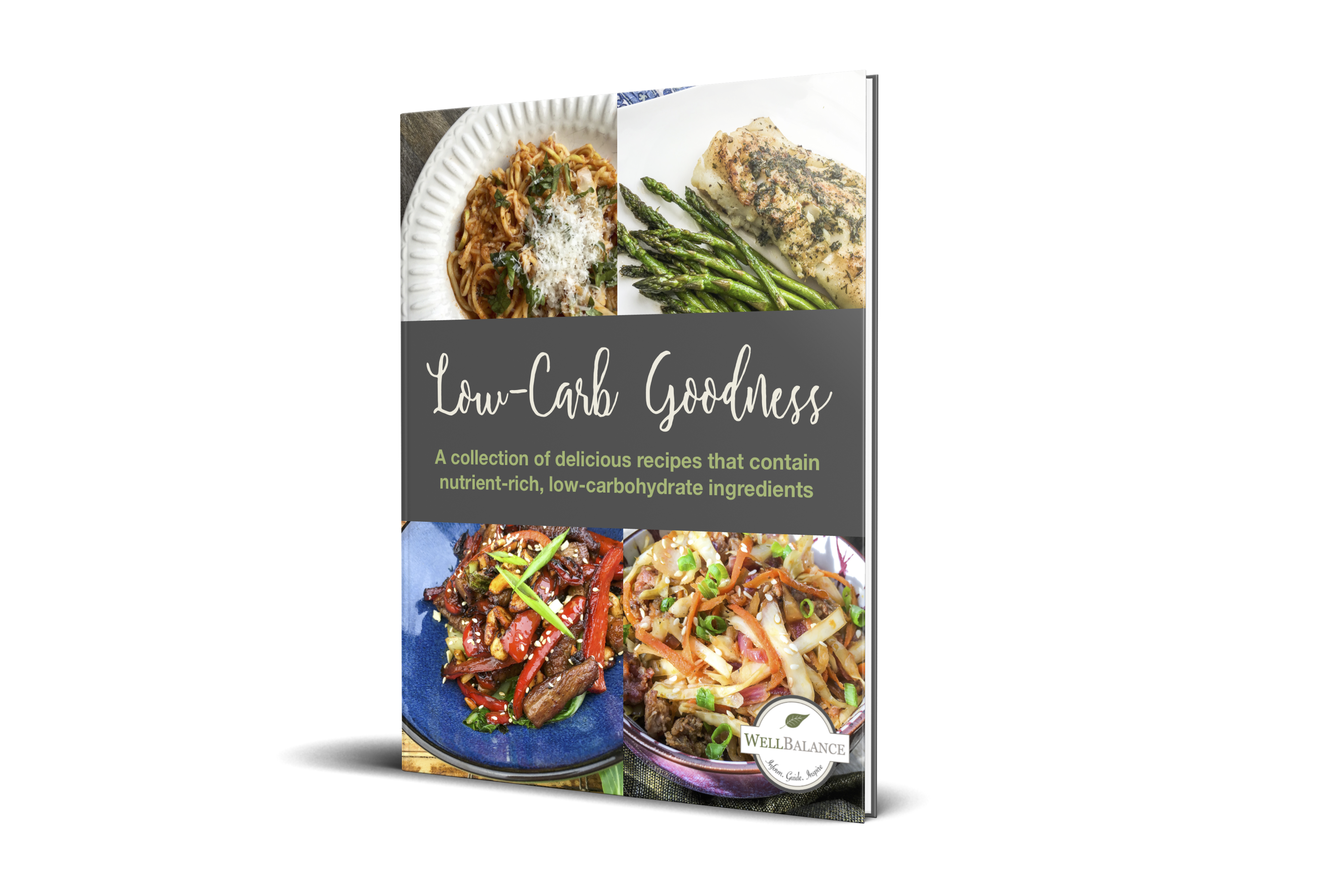 Low-Carb Goodness Recipe Collection: delicious recipes that contain nutrient-rich, low-carbohydrate ingredients